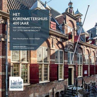 Heemschutserie: Het Korenmetershuis 400 jaar